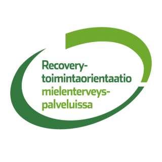 Mielenterveyden keskusliitto, Recovery - toipumisorientaatio mielenterveyspalveluissa, toipumisorientaatio, näkökulmana toipuminen
